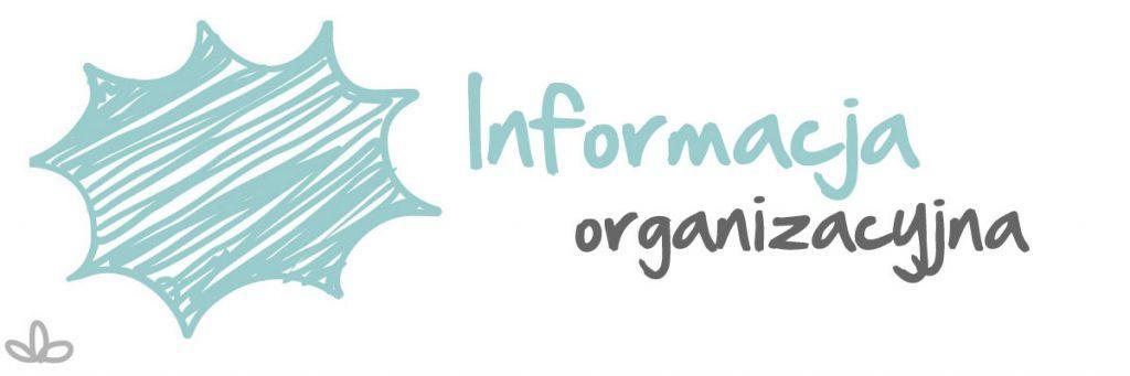 Informacja organizacyjna